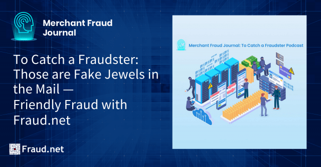e-commerce fraud merchant fraud journal podcast